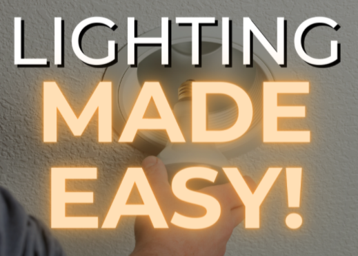 Read more about the article Lighting Made Easy!